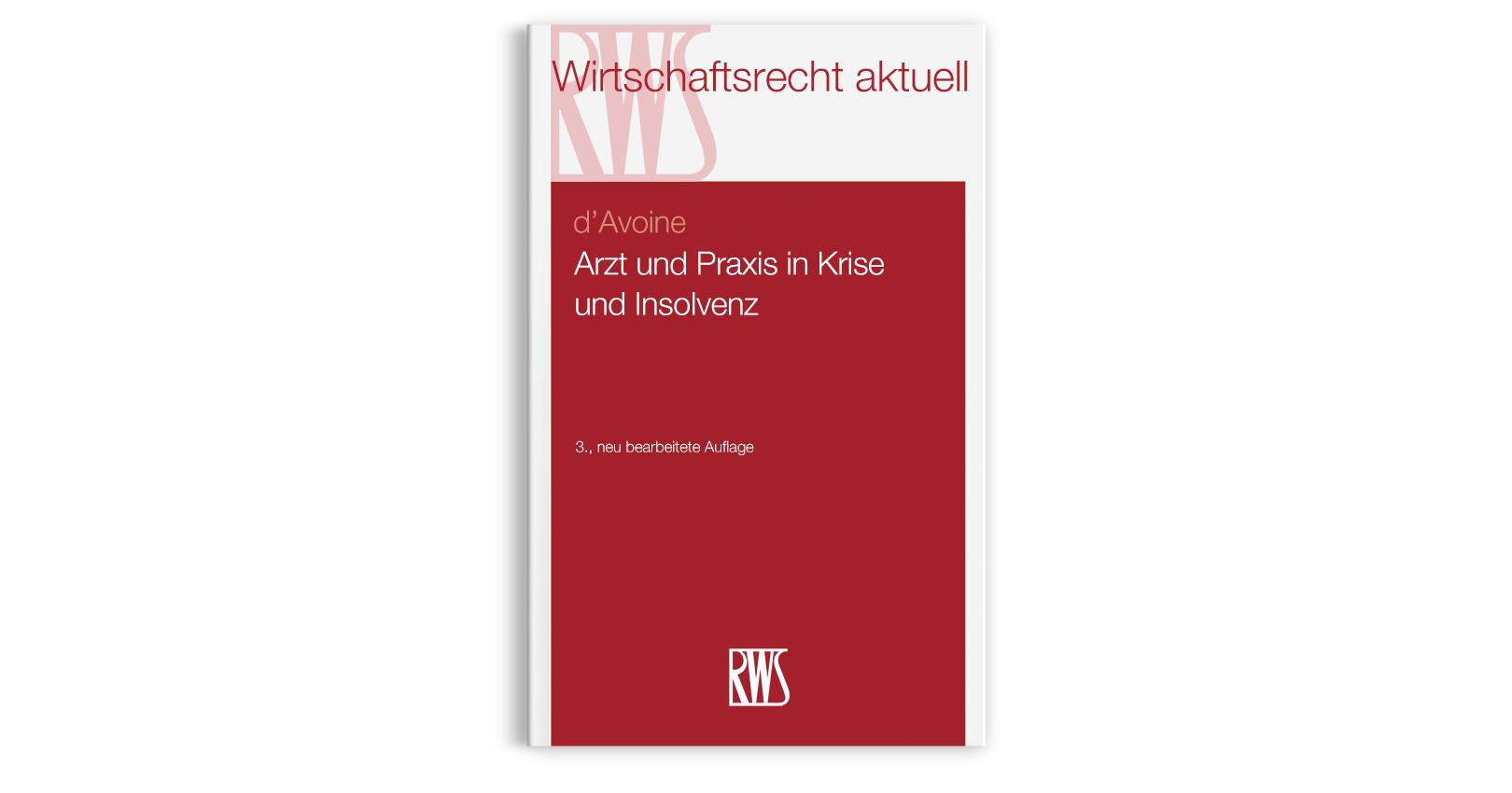 Arzt und Praxis in Krise und Insolvenz (d'Avoine) | RWS Verlag